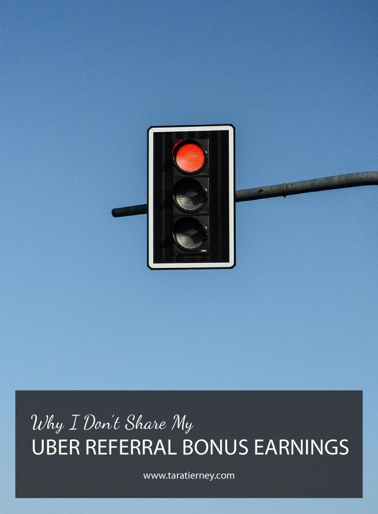 Why I Don't Share my Uber Referral Bonus Earnings | Tara Tierney