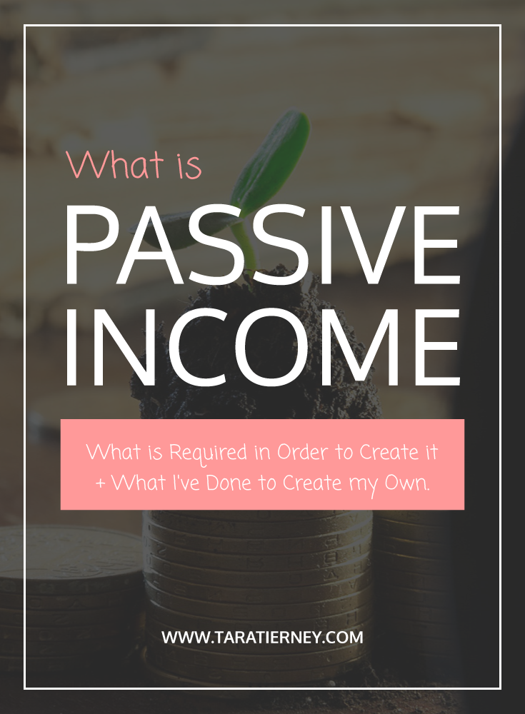 What is Passive Income | Tara Tierney