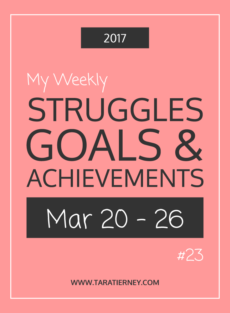 Weekly Struggles Goals Achievements PIN 23 | Tara Tierney