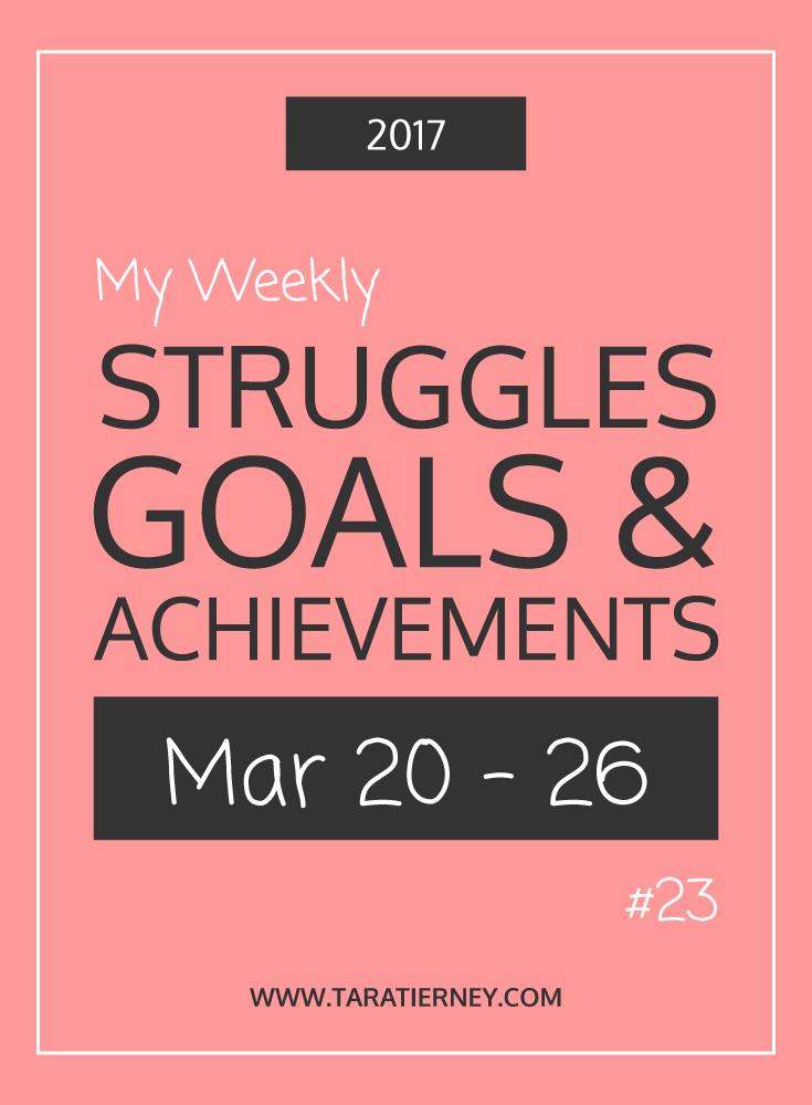 Weekly Struggles Goals Achievements PIN 23 | Tara Tierney