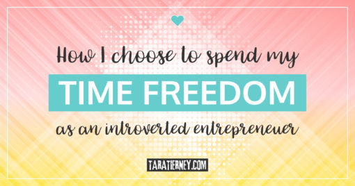 How I Choose to Spend My Time Freedom as an Introverted Entrepreneur